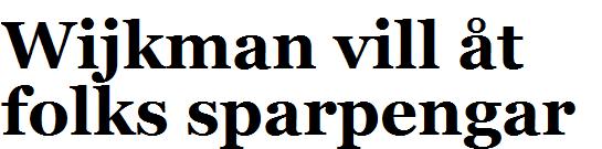 Wijkman vill år folks sparpengar