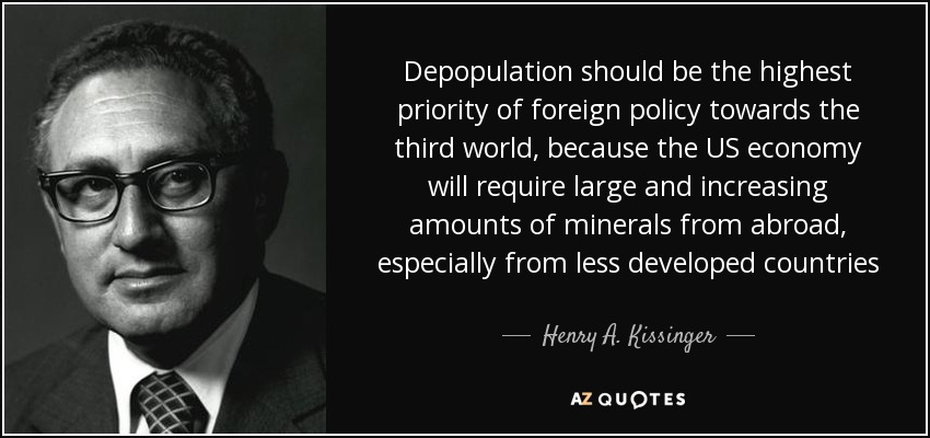 quote-depopulation-should-be-the-highest-priority-of-foreign-policy-towards-the-third-world-henry-a-kissinger-60-93-56